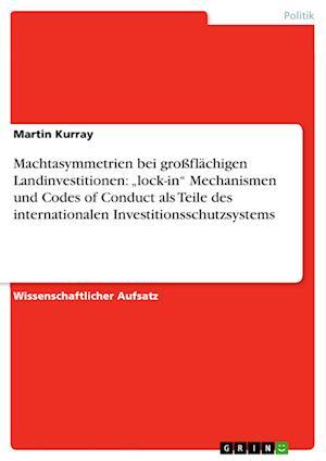 Machtasymmetrien Bei Grossflachigen Landinvestitionen af Martin Kurray