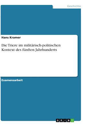 Die Triere Im Militarisch-Politischen Kontext Des Funften Jahrhunderts af Hans Kramer
