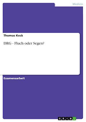 Drg - Fluch Oder Segen? af Thomas Keck