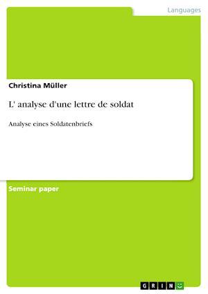 L' Analyse D'Une Lettre de Soldat af Christina Muller