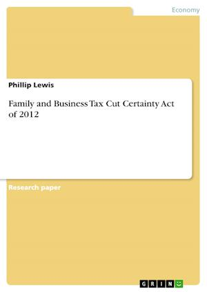 Family and Business Tax Cut Certainty Act of 2012 af Phillip Lewis
