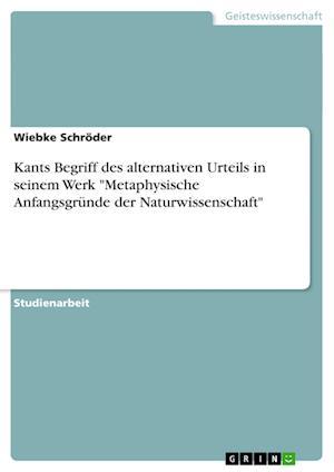 Kants Begriff Des Alternativen Urteils in Seinem Werk