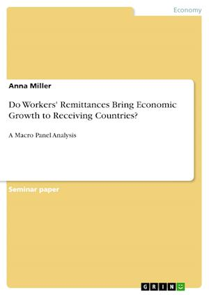 Do Workers' Remittances Bring Economic Growth to Receiving Countries? af Anna Miller