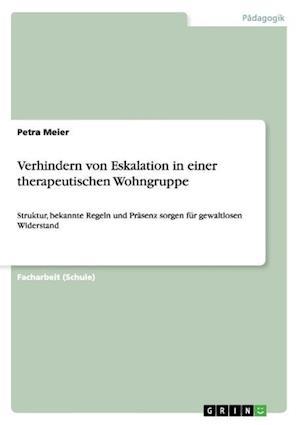 Verhindern Von Eskalation in Einer Therapeutischen Wohngruppe af Petra Meier