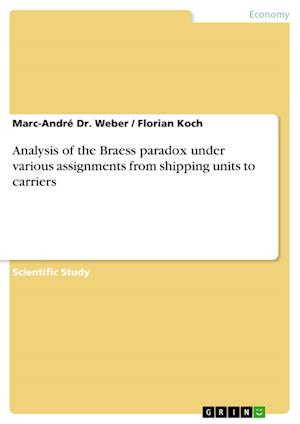 Analysis of the Braess Paradox Under Various Assignments from Shipping Units to Carriers af Florian Koch, Marc-Andre Dr Weber