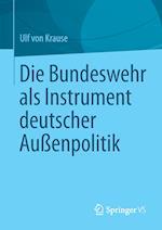 Die Bundeswehr ALS Instrument Deutscher Aussenpolitik af Ulf Von Krause, Ulf Von Krause