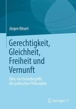 Gerechtigkeit, Gleichheit, Freiheit Und Vernunft af Jurgen Ritsert, J. Rgen Ritsert