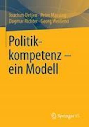 Politikkompetenz Ein Modell af Joachim Detjen, Peter Massing, Dagmar Richter