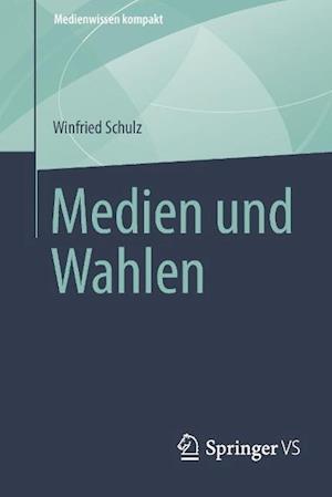 Medien Und Wahlen af Winfried Schulz
