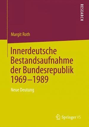 Innerdeutsche Bestandsaufnahme Der Bundesrepublik 1969-1989 af Margit Roth