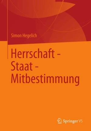 Herrschaft - Staat - Mitbestimmung af Simon Hegelich