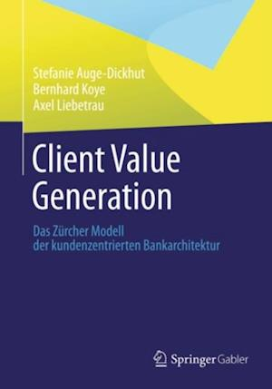 Client Value Generation af Axel Liebetrau