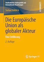 Die Europaische Union ALS Globaler Akteur af Stefan Frohlich