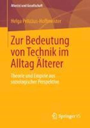 Zur Bedeutung Von Technik Im Alltag Alterer af Helga Pelizaus-Hoffmeister