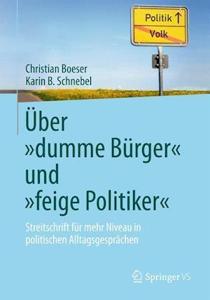 Uber Dumme Burger Und Feige Politiker af Christian Boeser, Karin B. Schnebel