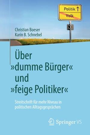 Uber dumme Burger' und feige Politiker' af Christian Boeser, Karin B. Schnebel