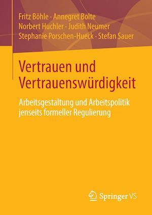 Vertrauen Und Vertrauenswurdigkeit af Fritz Bohle, Annegret Bolte, Norbert Huchler
