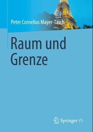 Raum und Grenze af Peter Cornelius Mayer-Tasch