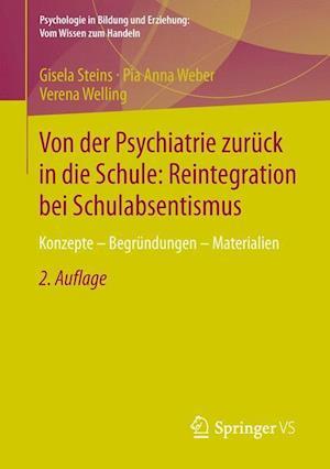 Von Der Psychiatrie Zuruck in Die Schule af Gisela Steins, Pia Anna Weber, Verena Welling