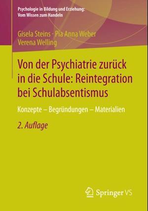 Von der Psychiatrie zuruck in die Schule: Reintegration bei Schulabsentismus af Verena Welling