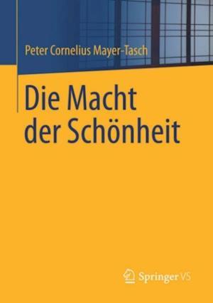 Die Macht der Schonheit af Peter Cornelius Mayer-Tasch