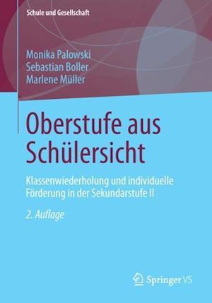 Oberstufe Aus Schulersicht af Sebastian Boller, Marlene Muller, Palowski Monika