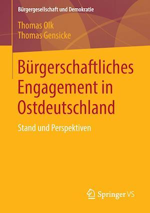 Burgerschaftliches Engagement in Ostdeutschland af Thomas Olk, Thomas Gensicke