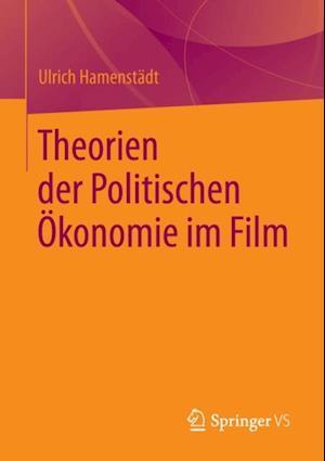 Theorien der Politischen Okonomie im Film af Ulrich Hamenstadt