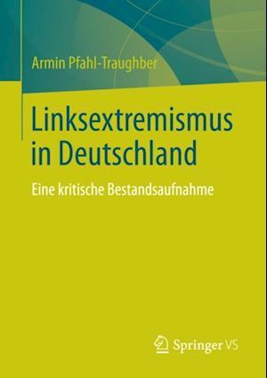 Linksextremismus in Deutschland af Armin Pfahl-Traughber