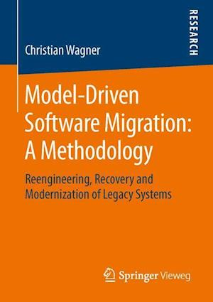 Model-Driven Software Migration: A Methodology af Christian Wagner