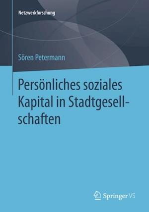 Personliches soziales Kapital in Stadtgesellschaften af Soren Petermann