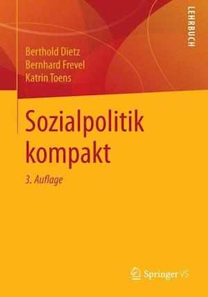 Sozialpolitik Kompakt af Katrin Toens, Berthold Dietz, Bernhard Frevel