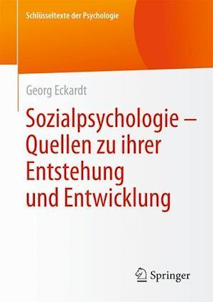 Sozialpsychologie Quellen Zu Ihrer Entstehung Und Entwicklung af Georg Eckardt