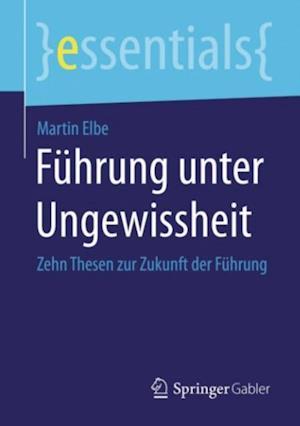 Fuhrung unter Ungewissheit af Martin Elbe