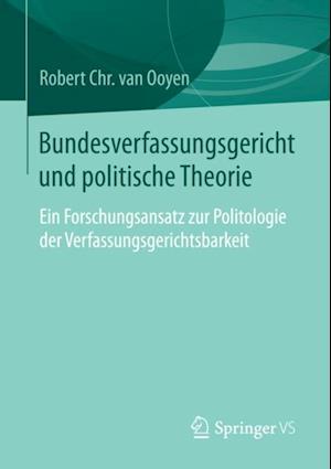 Bundesverfassungsgericht und politische Theorie af Robert Chr. Van Ooyen