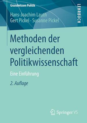 Methoden Der Vergleichenden Politikwissenschaft af Susanne Pickel, Hans-Joachim Lauth, Gert Pickel