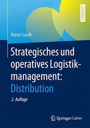 Strategisches Und Operatives Logistikmanagement af Rainer Lasch