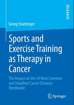 Sports and Exercise Training as Therapy in Cancer af Georg Stuebinger