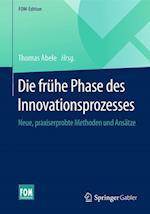 Die Fruhe Phase Des Innovationsprozesses (FOM Edition)