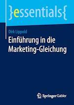 Einfuhrung in Die Marketing-Gleichung af Dirk Lippold