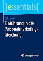 Einfuhrung in Die Personalmarketing-Gleichung af Dirk Lippold