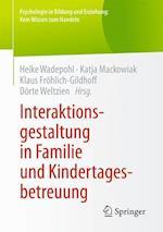 Interaktionsgestaltung in Familie Und Kindertagesbetreuung (Psychologie In Bildung Und Erziehung Vom Wissen Zum Handeln)