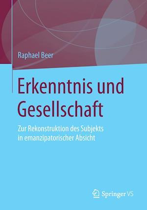 Erkenntnis Und Gesellschaft af Raphael Beer