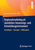 Regionalmarketing ALS Raumliches Steuerungs- Und Entwicklungsinstrument