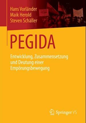 PEGIDA af Hans Vorlander, Maik Herold, Steven Schaller