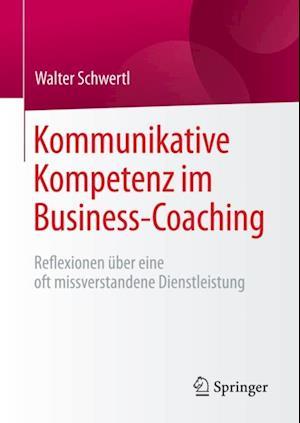 Kommunikative Kompetenz im Business-Coaching af Walter Schwertl