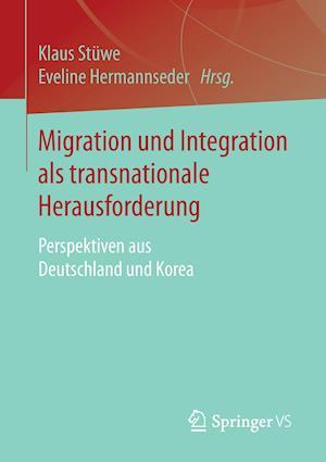 Migration Und Integration ALS Transnationale Herausforderung af Klaus Stuwe