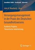 Versorgungsmanagement in Der Praxis Des Deutschen Gesundheitswesens (Gesundheit Politik Gesellschaft Wirtschaft)
