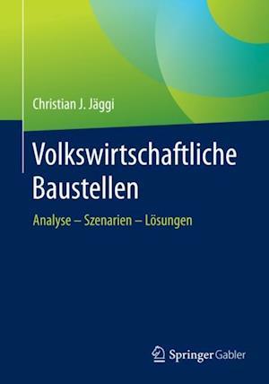 Volkswirtschaftliche Baustellen af Christian Jaggi