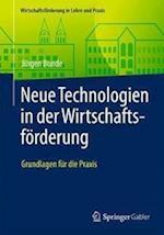 Neue Technologien in Der Wirtschaftsforderung (Wirtschaftsforderung in Lehre Und Praxis)